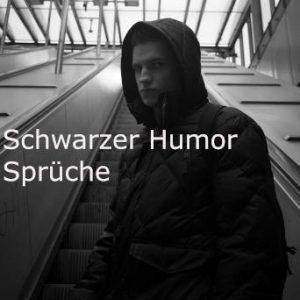 Schwarzer Humor Sprüche
